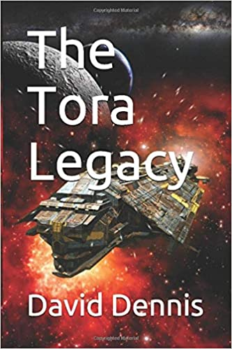The Novel – The Tora Legacy – David Dennis!